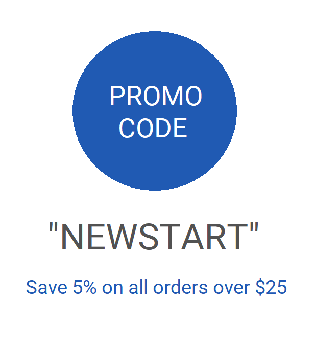 "Get 5% off all orders over $25 with promo code ""Newstart"""